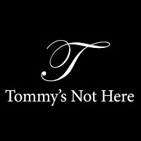 Tommy'S Not Here